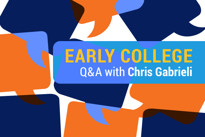 Early College A&A with Chris Gabrieli